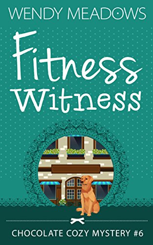 Fitness Witness (Chocolate Cozy Mystery Book 6) (English Edition)