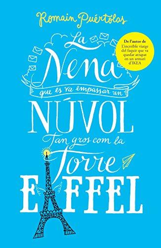 La nena que es va empassar un núvol tan gros com la torre Eiffel (Catalan Edition)