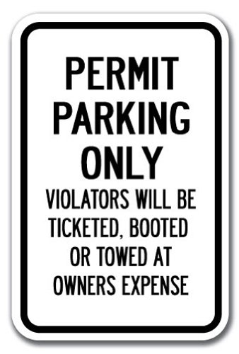 """Permit Parking Only Violators Will Be Ticketed, Booted Or Towed Sign 12"""" X 18"""" Heavy Gauge Aluminum Signs"""