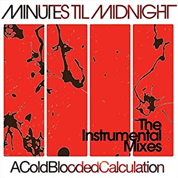 A Cold-Blooded Calculation (The Instrumental Mixes)