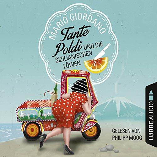Tante Poldi und die sizilianischen Löwen (Tante Poldi 1) audiobook cover art