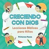 Creciendo con Dios: Lecciones Bíblicas Para Niños (1)...