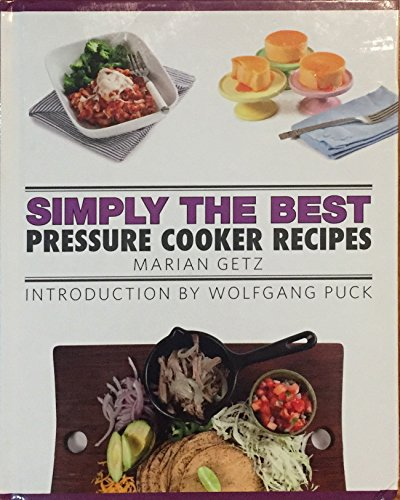 Simply the Best Pressure Cooker Recipes