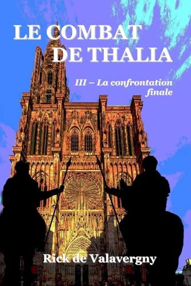 航空追い払うLe combat de Thalia III: Tome 3 : La confrontation finale