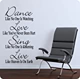 Dance Like No One is Watching Love Like You've Never Been Hurt Sing Like No One is Listening Live Like Heaven is On Earth Wall Decal Sticker