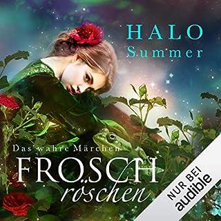 Froschröschen     Das wahre Märchen              Autor:                                                                                                                                 Halo Summer                               Sprecher:                                                                                                                                 Anne Düe                      Spieldauer: 9 Std. und 44 Min.     336 Bewertungen     Gesamt 4,7