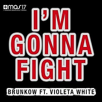 I'm Gonna Fight (feat. Violeta White)