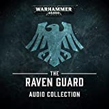 The Raven Guard Audio Collection: Warhammer 40,000