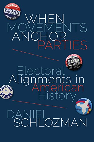 When Movements Anchor Parties: Electoral Alignments in American History (Princeton Studies in American Politics: Historical, International, and Comparative Perspectives Book 148)