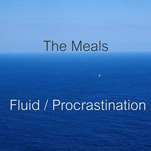 Fluid / Procrastination