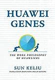 Huawei Genes: The Work Philosophy of Huaweiers