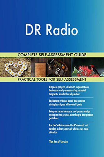DR Radio All-Inclusive Self-Assessment - More than 710 Success Criteria, Instant Visual Insights, Comprehensive Spreadsheet Dashboard, Auto-Prioritized for Quick Results