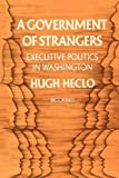A Government of Strangers: Executive Politics in Washington