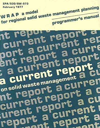 WRAP a Model for Regional Solid Waste Management Planning-a Programmer's Manual: a Current Report on Solid Waste Management (English Edition)
