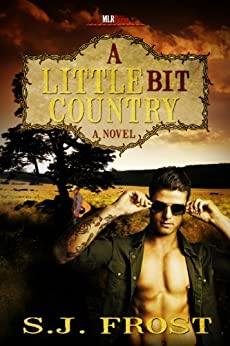 A Little Bit Country by [S.J. Frost]