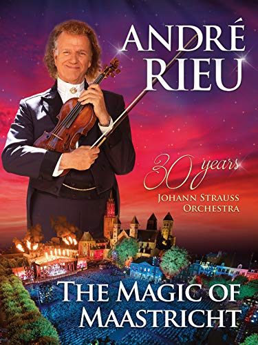 André Rieu And His Johann Strauss Orchestra - The Magic Of Maastricht - 30 Years Of The Johann Strauss Orchestra [OV]