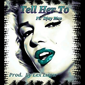 Tell Her To