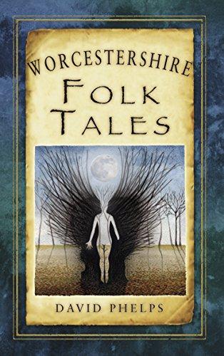 Worcestershire Folk Tales (Folk Tales: United Kingdom) (English Edition)