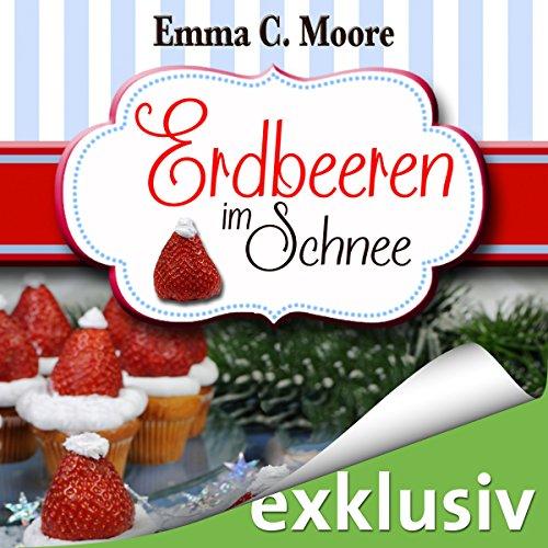 Erdbeeren im Schnee (Zuckergussgeschichten 5) Titelbild