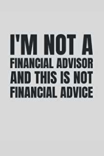 I'm not a financial advisor and this is not financial advice: Financial advisor notebook