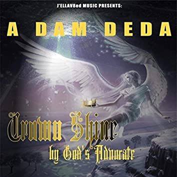 Crown Shine (feat. A Dam Deda)