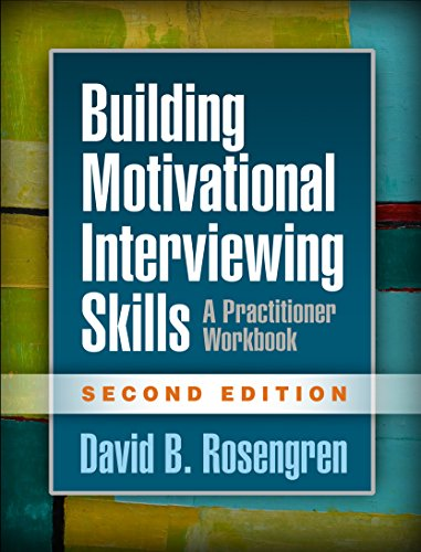 Compare Textbook Prices for Building Motivational Interviewing Skills, Second Edition: A Practitioner Workbook Applications of Motivational Interviewing Second Edition, Lay-Flat Paperback Edition ISBN 9781462532063 by Rosengren, David B.