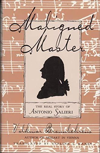 Maligned Master: Real Story of Antonio Salieri