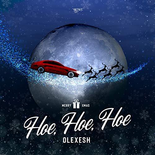 Hoe, Hoe, Hoe [Explicit]