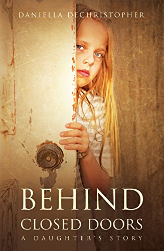 BEHIND CLOSED DOORS: A Daughter