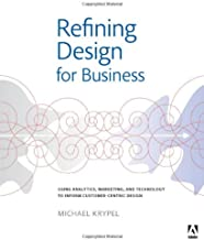 Refining Design for Business: Using analytics, marketing, and technology to inform customer-centric design (Graphic Design & Visual Communication Courses)