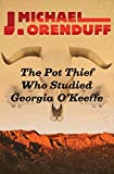 The Pot Thief Who Studied Georgia O'Keeffe (The Pot Thief Mysteries Book 7)