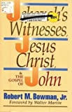 0801009553 Jehovah's Witnesses, Jesus Christ, and the Gospel of John