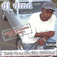 Thirty-Three: Live From Hiroshima: Screwed By O.G. Ron C