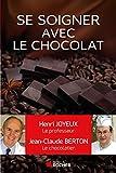 Comment se soigner avec le chocolat - Format Kindle - 9782268080499 - 11,99 €
