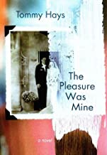 The Pleasure Was Mine: A Novel