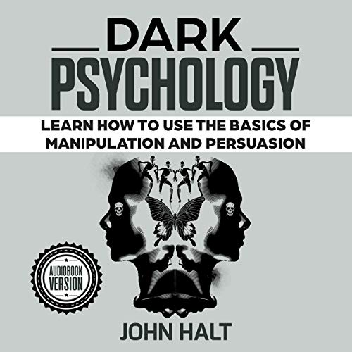 Dark Psychology: Learn How to Use the Basics of Manipulation and Persuasion audiobook cover art