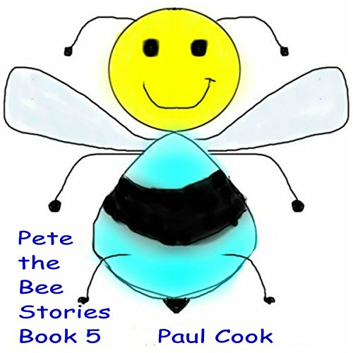 Pete the Bee: Pete the Bee Stories, Book 5 Titelbild