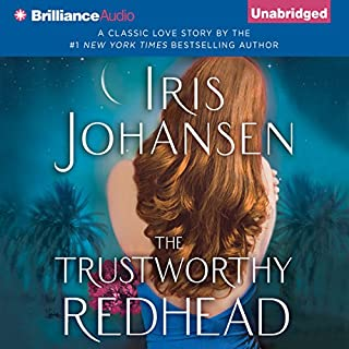 The Trustworthy Redhead                   By:                                                                                                                                 Iris Johansen                               Narrated by:                                                                                                                                 Elisabeth Rodgers                      Length: 5 hrs and 53 mins     101 ratings     Overall 3.7
