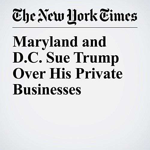 Maryland and D.C. Sue Trump Over His Private Businesses copertina