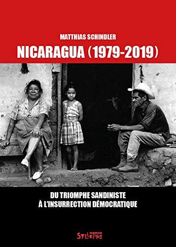 Nicaragua (1979-2019): Du triomphe sandiniste à l'insurrection démocratique (French Edition)