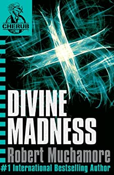Divine Madness: Book 5 (CHERUB Series) by [Robert Muchamore]