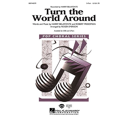 Turn the World Around - 2-part Vocal - CHORAL SCORE