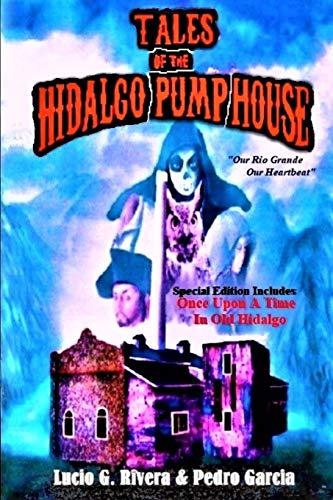 Tales of the Hidalgo Pump House