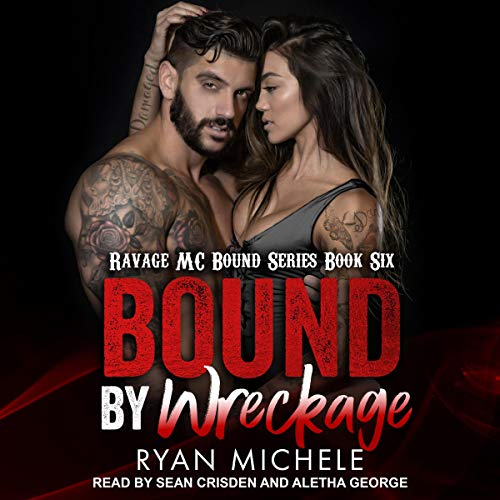 Bound by Wreckage     Ravage MC Bound Series, Book 6              By:                                                                                                                                 Ryan Michele                               Narrated by:                                                                                                                                 Sean Crisden,                                                                                        Aletha George                      Length: 6 hrs and 48 mins     Not rated yet     Overall 0.0