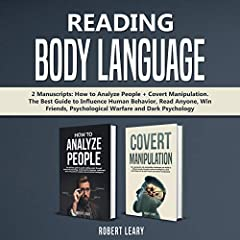 Reading Body Language: 2 Manuscripts: How to Analyze People + Covert Manipulation