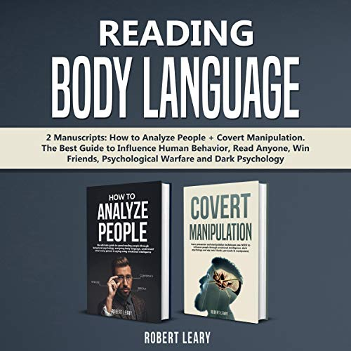 Reading Body Language: 2 Manuscripts: How to Analyze People + Covert Manipulation Titelbild