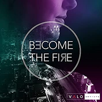 Become the Fire