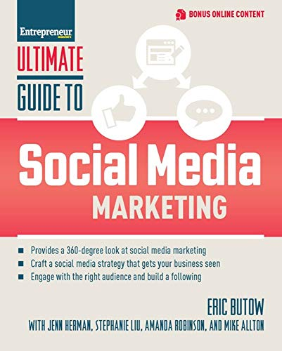 Compare Textbook Prices for Ultimate Guide to Social Media Marketing Illustrated Edition ISBN 9781599186740 by Butow, Eric,Herman, Jenn,Liu, Stephanie,Robinson, Amanda,Allton, Mike