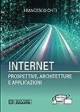 Internet. Prospettive, architetture, applicazioni