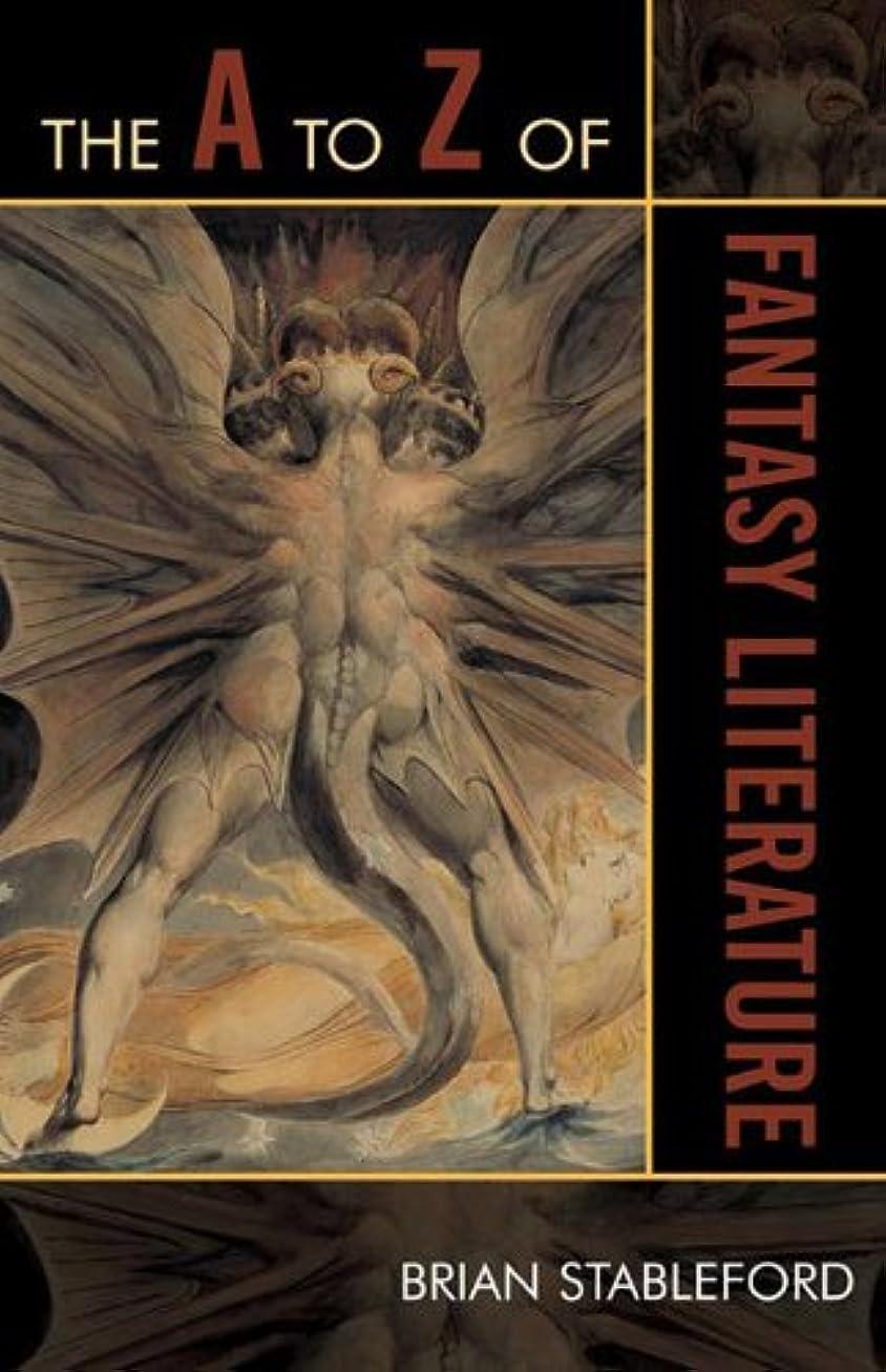 レバー集まるうまくいけばThe A to Z of Fantasy Literature (The A to Z Guide Series Book 46) (English Edition)